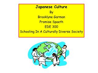 Japanese Culture By  Brooklyne Garman Promise Spaeth EDE 300