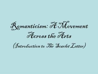 Romanticism: A Movement Across the Arts