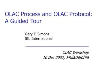 OLAC Process and OLAC Protocol: A Guided Tour