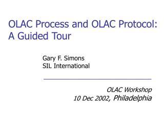 OLAC Process and OLAC Protocol: A Guided Tour