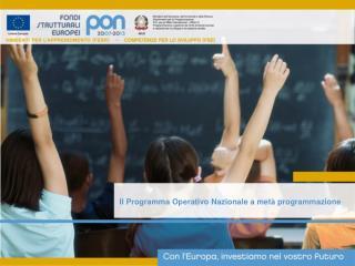 Il Programma Operativo Nazionale a metà programmazione