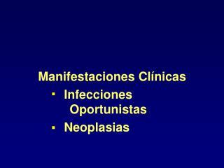 Manifestaciones Clínicas Infecciones Oportunistas Neoplasias