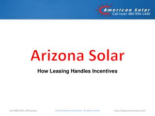Arizona Solar: How Leasing Handles Incentives