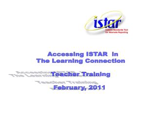 Accessing ISTAR  in The Learning Connection Teacher Training February, 2011