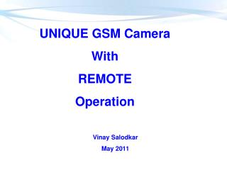 UNIQUE GSM Camera  With REMOTE  Operation