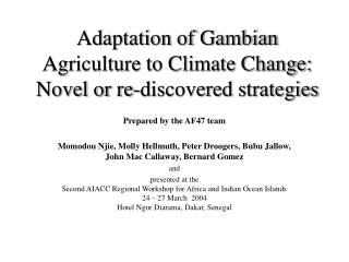 Adaptation of Gambian Agriculture to Climate Change:  Novel or re-discovered strategies