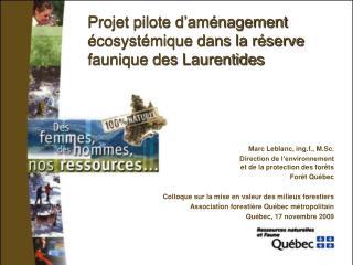 Projet pilote d'aménagement écosystémique dans la réserve faunique des Laurentides