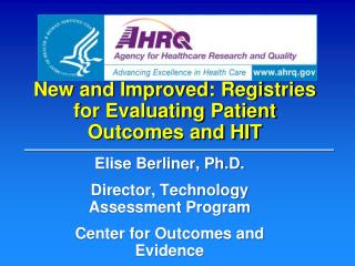 New and Improved: Registries for Evaluating Patient Outcomes and HIT