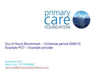 Out of Hours Benchmark – Christmas period 2009/10 Example PCT – Example provider