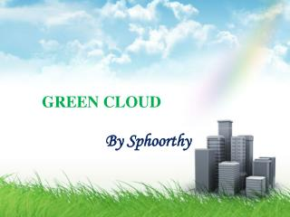 GREEN CLOUD By Sphoorthy