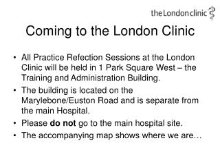 Coming to the London Clinic