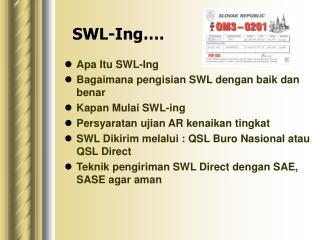 SWL-Ing….