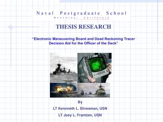"THESIS RESEARCH ""Electronic Maneuvering Board and Dead Reckoning Tracer Decision Aid for the Officer of the Deck"""