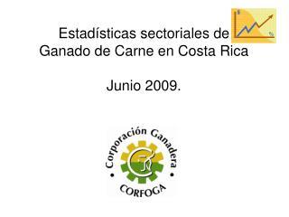 Estad�sticas sectoriales de  Ganado de Carne en Costa Rica Junio 2009.