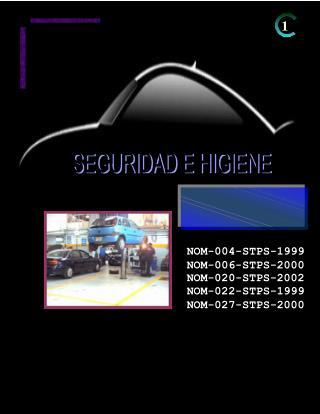 NOM-004-STPS-1999 NOM-006-STPS-2000 NOM-020-STPS-2002 NOM-022-STPS-1999 NOM-027-STPS-2000