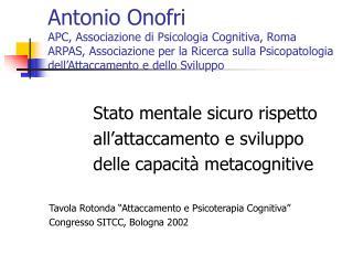 Antonio Onofri APC, Associazione di Psicologia Cognitiva, Roma ARPAS, Associazione per la Ricerca sulla Psicopatologia d