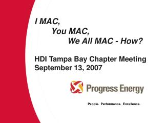 I MAC,  	You MAC,  		We All MAC - How? HDI Tampa Bay Chapter Meeting September 13, 2007