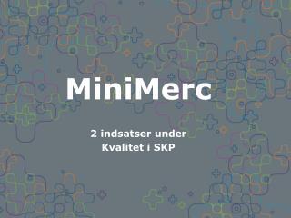 MiniMerc