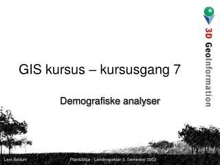GIS kursus – kursusgang 7