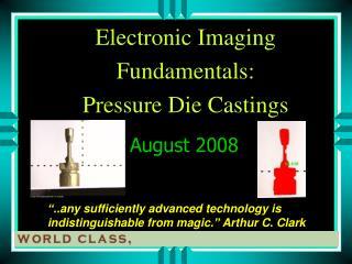 Electronic  Imaging  Fundamentals:  Pressure Die Castings