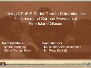 Using CReSIS Radar Data to Determine Ice Thickness  and Surface Elevation at  Pine Island Glacier