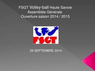 FSGT  Volley-ball  Haute Savoie Assemblée Générale  Ouverture saison  2014  /  2015