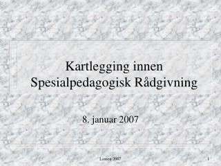 Kartlegging innen Spesialpedagogisk Rådgivning
