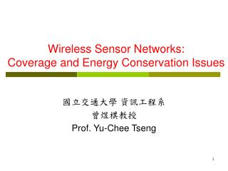 Wireless Sensor Networks:  Coverage and Energy Conservation Issues