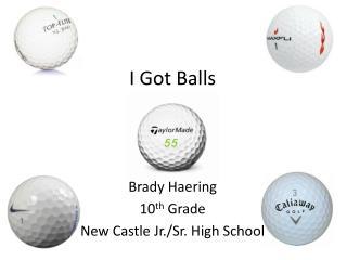 I Got Balls