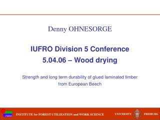 IUFRO Division 5 Conference 5.04.06 – Wood drying