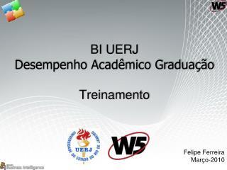 BI UERJ Desempenho Acadêmico Graduação Treinamento