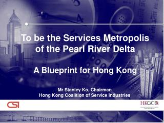 To be the Services Metropolis of the Pearl River Delta A Blueprint for Hong Kong