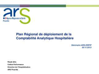Plan Régional de déploiement de la Comptabilité Analytique Hospitalière  Séminaire ARS-DRFIP
