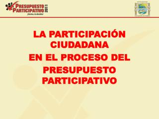 LA PARTICIPACIÓN CIUDADANA EN EL PROCESO DEL PRESUPUESTO PARTICIPATIVO
