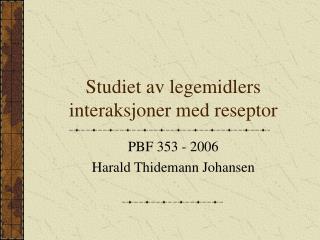 Studiet av legemidlers interaksjoner med reseptor