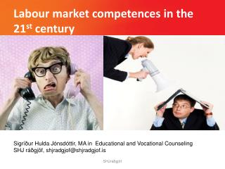 Labour  market competences in the 21 st  century