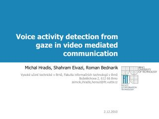 Voice activity detection from gaze in video mediated communication