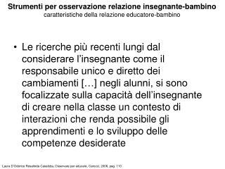 Laura D'Odorico Rosalinda Cassibba, Osservare per educare, Carocci, 2006, pag. 110