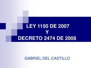 LEY 1150 DE 2007  Y DECRETO 2474 DE 2008