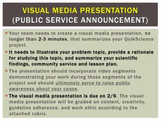 Visual Media Presentation ( Public Service  Announcement)