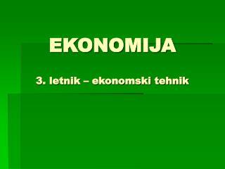 EKONOMIJA 3. letnik – ekonomski tehnik