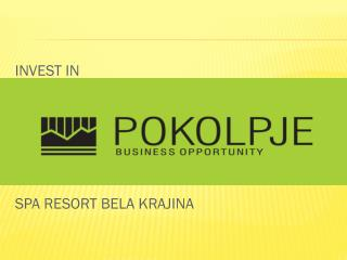INVEST IN SPA RESORT BELA KRAJINA
