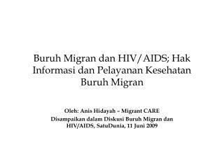 Buruh Migran dan HIV/AIDS; Hak Informasi dan Pelayanan Kesehatan Buruh Migran