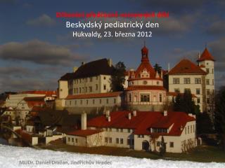 Očkování předčasně narozených dětí  Beskydský pediatrický den  Hukvaldy, 23. března 2012