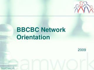 BBCBC Network Orientation