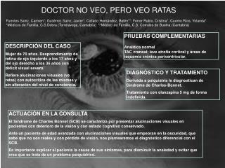DOCTOR NO VEO, PERO VEO RATAS