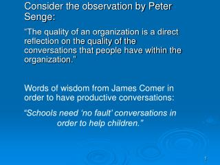 Consider the observation by Peter             Senge: