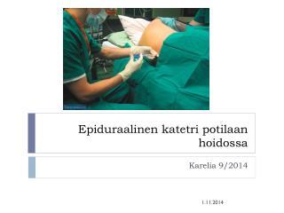 Epiduraalinen  katetri potilaan hoidossa