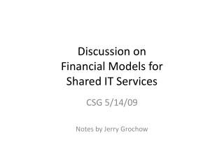 Discussion on  Financial Models for  Shared IT Services