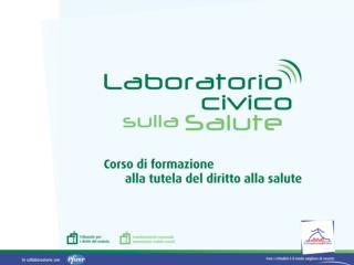 Le attività formative di Cittadinanzattiva: Laboratorio Civico  sulla Salute Simona Sappia